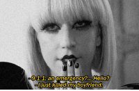 [p] Lady Gaga - Paparazzi: 911 an  emergency Hello?  just killed my boyfriend [p] Lady Gaga - Paparazzi
