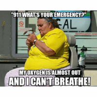 """Memes, 🤖, and Emergency: """"911 WHATS YOUR EMERGENCY?""""  AL  CHETTOMEDIC.COM  MYOXYGENISALMOST OUT  ANDICANTBREATHE!"""