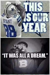 "Forever A Dream! LIKE NFL Memes: THIS  BRANT  YEAR  ""ITWAS ALL A DREAM."" Forever A Dream! LIKE NFL Memes"