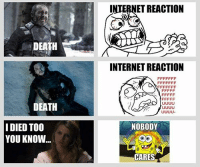 You Died: DEATH  DEATH  I DIED TOO  YOU KNOW  INTERNET REACTION  INTERNET REACTION  NOBODY  CARES