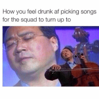 (@fatjewsdrafts): How you feel drunk af picking songs  for the squad to turn up to (@fatjewsdrafts)