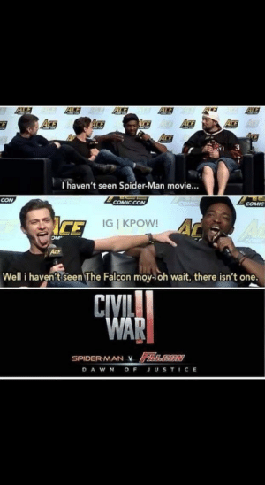 Starring Tom Holland and whoever the fuck is acting Falcon.: 92  I haven't seen Spider-Man movie...  CON  COMIC CON  ICE  IG | KPOW!  Well i haven't seen The Falcon mov-oh wait, there isn't one  CIVI  WAR  SPIDER MAN V ALBR  DAWNOF JUSTIC E Starring Tom Holland and whoever the fuck is acting Falcon.
