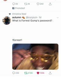 What Is, What, and Autumn: 920 9 240 T  Promoted  Christina liked  autumn@cozyszn 1d  What is Forrest Gump's password?  1forrest'1  230 t047.6K 135K