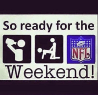 So ready for the  Weekend! YESSSSSSS! Like Our Page NFL Memes