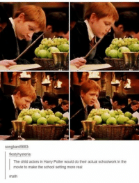 But why practice spelling when you can practice spells: songbard5683  fiestyhysteria:  The child actors in Harry Potter would do their actual schoolwork in the  movie to make the school setting more real  math But why practice spelling when you can practice spells