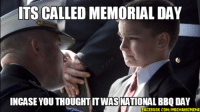 """""""It is foolish and wrong to mourn the men who died. Rather we should thank God that such men lived."""" - General George S. Patton: ITS CALLED MEMORIAL DAY  INCASE YOU THOUGHT IT WAS NATIONALBBQ DAY  FACEBOOK COMMECHANICMEME """"It is foolish and wrong to mourn the men who died. Rather we should thank God that such men lived."""" - General George S. Patton"""