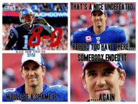 Will Eli Manning end another Tom Brady streak on Sunday?? Like Us NFL Memes Credit - Black Adam Schefter: THAT'S ANICE UNDEFEATED  SC  RECORD YOU HAVE THERE  BLACK ADAM SCHEFTER  SOMEBODY ENDED IT  WOULD BE A SHAME IF  AGAIN Will Eli Manning end another Tom Brady streak on Sunday?? Like Us NFL Memes Credit - Black Adam Schefter