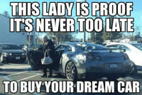 Never give up. Car Throttle: THIS LADY IS PROOF  TSNEVERITOOLATE  TO BUY YOUR DREAM CAR Never give up. Car Throttle