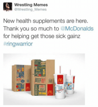 When wrestlers tweet out pictures of their protein on Twitter...: KA Wrestling Memes  @Wrestling Memes  New health supplements are here.  Thank you so much to @McDonalds  for helping get those sick gainz  ring Warrior  100%BEEF When wrestlers tweet out pictures of their protein on Twitter...
