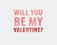 Will You Be My Valentines: WILL YOU  BE MY  VALENTINE?