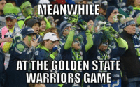 I thought I recognized them... Like Our Page NFL Memes: MEANWHILE  AT THE GOLDEN STATE  WARRIORS GAME I thought I recognized them... Like Our Page NFL Memes