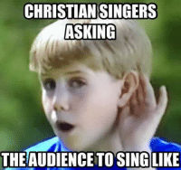 Dank Christian: CHRISTIAN SINGERS  ASKING  THE AUDIENCE TO SING LIKE
