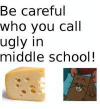 Dammit meme i hate u but da pussy game ridiculous: Be careful  who you call  ugly in  middle SChool Dammit meme i hate u but da pussy game ridiculous
