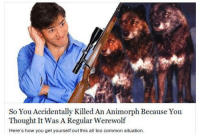 Animorphs: So You Accidentally Killed An Animorph Because You  Thought It Was A Regular Werewolf  Here's how you get yourself out this all too common situation.