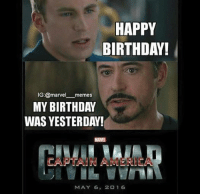 ~Deadpool: HAPPY  BIRTHDAY!  IG:@marve  memes  MY BIRTHDAY  WAS YESTERDAY!  MARMH  MAY 6  2016 ~Deadpool
