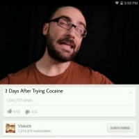 Vsauce : 958 PM  3 Days After Trying Cocaine  242.137 views  Vsauce  7219375 subscrbers  SUBSCRIDED