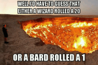 Poor bard. He will be missed. Kind of. -Toolmaster: WELL IID HAVETOGUESS THAT  EITHER AWIZARDROLLEDA 20  OR A BARD ROLLED A1 Poor bard. He will be missed. Kind of. -Toolmaster