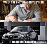 The struggle is real. Car memes: HEN THE COLLEGE  IN  IS TO AFFORD ARACECAR  rapp.com The struggle is real. Car memes