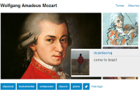 Wolfgang Amadeus Mozart  classical instrumental composers classic piano  Temas  Albumes  ricardocrvg  come to brazil  mass tags