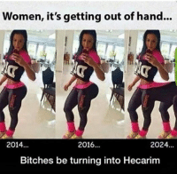 LOL! Like: League of Legends Memes: Women, it's getting out of hand...  2014  2016  2024  Bitches be turning into Hecarim LOL! Like: League of Legends Memes