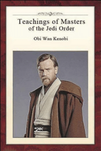 """Chapter 5: Word of Wisdom, """"If you use Deathsticks, You want to go home and rethink your life."""": Teachings of Masters  of the Jedi Order  Obi Wan Kenobi Chapter 5: Word of Wisdom, """"If you use Deathsticks, You want to go home and rethink your life."""""""