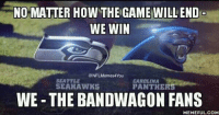 !!!!!!! Like Our Page NFL Memes: NO MATTER HOW THE GAME WILL END  WE WIN  @NFLMemes4 You  CAROLINA  SEATTLE  SEAHAWKS  PANTHERS  WE-THE BANDWAGON FANS  MEMEFUL COM !!!!!!! Like Our Page NFL Memes