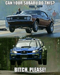 """Subaru taking the term """"wheels up"""" to a whole new level! Car memes: CAN YOUR SUBARU DOTHISP  BITCH PLEASE! Subaru taking the term """"wheels up"""" to a whole new level! Car memes"""
