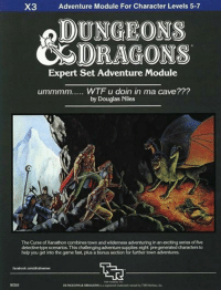 #renamedmodules -Law: X3 Adventure Module For Character Levels 5-7  ODUNGEONS  CS DRAGONS  Expert Set Adventure Module  ummmm..... WTF u doin in ma cave???  by Douglas Niles  The Curse of Xanathon combines town and wilderness adventuring  in an exciting series of five  detective typescenarios.Thischallenging adventure supplies eight pregeneratedcharactersto  help you get into the game fast, plus a bonus section for further town adventures.  9056  DUNGEONS& DRAGONS #renamedmodules -Law