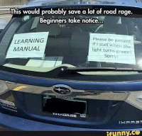tag a friend who needs these!: This would probably save a lot of road rage.  Beginners take notice...  Please be patient  LEARNING  stall when the  MANUAL  light turns green!  Sorry  www.vi Cars.com  ifunny.C3 tag a friend who needs these!