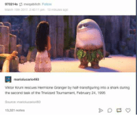 viktor krum: 970214s; megabitch Follow  March 19th 2017 240111 m  o  mariolucario493  Viktor Krum rescues Hermione Granger by hal-transfiguring into a shark during  the second task of the Triwizard Tournament, February 24, 1995  Source: mariolucario493  13,321 notes