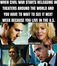 ~Deadpool: WHEN CIVIL WAR STARTS RELEASING IN  THEATERS AROUND THE WORLD AND  YOU HAVE TO WAIT TO SEE IT NEXT  WEEK BECAUSE YOU LIVE IN THE U.S.  MARTE ELCOMICSIMOVIES ~Deadpool