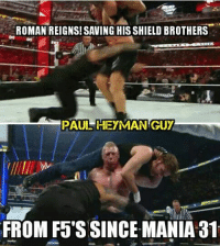 Roman Reigns: ROMAN REIGNS! SAVING HIS SHIELD BROTHERS  PAUL HEYMAN GUY  FROM F5'S SINCE MANIA 31