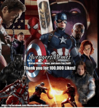 Thank you for the 100,000 Likes!!! We will continue to share entertaining content in the future. Can't wait till May 6th : Vengers Mentes  Marvel Memes. News, and more Fun Stuff!  Thank you for 100,000 Likes!  https://m.facebook.com/MarvelMovieMemes/ Thank you for the 100,000 Likes!!! We will continue to share entertaining content in the future. Can't wait till May 6th
