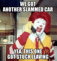 Slammed vehicle problems. Car memes: WE GOT  ANOTHER SLAMMED CAR  YEA THIS ONE  GOT STUCK LEAVING Slammed vehicle problems. Car memes