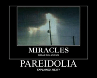 --Colby: MIRACLES  EXPLAIN THIS, ATHEISTS  PAREIDOLIA  EXPLAINED. NEXT? --Colby