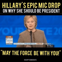 "HILLARY SEPIC MIC DROP  ON WHY SHE SHOULD BE PRESIDENT  LIVE  CNEWS  ""MAY THE FORCE BE WITH YOU'  OCCUPY DEMOCRATS This is how democrats took this debate seriously. Really?YES! Whether you're a Bernie or Hillary supporter, there's no denying the debate audience really loved Hillary's closing remarks. Video by Occupy Democrats, LIKE our page for more!"