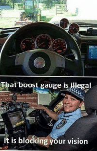 The struggle is real... Car memes: That boost gauge is illegal  It is blocking your vision The struggle is real... Car memes