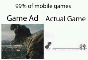 Dank, Memes, and Target: 99% of mobile games  Game Ad  Actual Game also with a ton of micro transactions 😪 by Doncano MORE MEMES