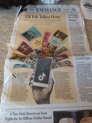 """Tik Tok has taken over the newspapers. Help: 9901 4  EXCHANGE  Torpedoed  LAS beetbuders  are being unk by  EU tariffs 94  Global Currency  Facebook's plan  to change the way  you pay 85  sENANCE 1 TRCMNOLNGY MANACEMENT  esss  THE WAL STREET JOURNAL  PF DUTY  Saturday/Sday, June 29-30.201e  GOLD $LADs $130  NASIAO es. ass  0  -YR TREA 2/32 wld 20  suRo $1132  = SUVS, Reborn  secw  Tik Tok Takes Over  Lid Kept  Кept  On OPEC  ОРЕС  The addictive video-sharing platform has alarmed privacy advocates and snagged  eyeballs from social-media rivals like Snap. Its parent is the first Chinese tech  company to hit big in the U.S. And it's worth $75 billion  Output  Saudi Arabia will apply  pressure on producers  that haven't complied  BY GEORGIA WELLS, YANG JE AND YOKO KUBOTA  By Boo Faoo Sme S  OPEC is set to exend its a  production cuts imtio the sierdoud  half of this year, cartel snd S d  officials said, as thhe groap and ins  allies comtend with Middie Eadt  tensions that threaten crude sup-  and ecomomic weacness s  piy  China that could crimp demand  As part of the plan, Saudi Aza  bia will apply pressure to lag  producers, including Iraq and 3  geria, which haven't complied wh  their pledged output carbs snder  the current agreement, the king  dom's advisers say.  Ahead of a meeting on Monday,  some OPEC member nations are  expected to argne for deeper curbs  than previously agreed, OPEC offi  cials say. But Saudi Arabia, OPEC's  de facto leader, is anlikely to back  those proposals.  This is not going to happen,""""  said a Persian Galf delegate. Er  eryone should strictly comply with  the [existing] cuts.  The Organization of the Petro-  leum Exporting Countries and its  Russia-led allies orchestrated a  round of output cuts totaling 12  million barrels a day beginning im  January. The move lifted oll prices  1.2  billion  45  downloads of  TikTok globally  Average time  each user spends  on TikTok daily  minutes  Please tum to poge B6  OPEC dhef Mchammad Baindo  bood"""