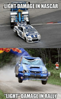 "Accurate. Car Throttle: LIGHT DAMAGE IN NASCAR  Samo  ""LIGHT DAMAGE IN RALLY Accurate. Car Throttle"