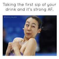The best kind of drink is a strong one (@boywithnojob @humor_me_pink): Taking the first sip of your  drink and it's strong AF  humor me pink The best kind of drink is a strong one (@boywithnojob @humor_me_pink)
