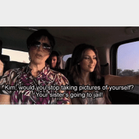 A classic. Happy birthday queen @kimkardashian 👑👑👑👑: Kim would you stop taking pictures ofryourself?  Your sister's going to jail! A classic. Happy birthday queen @kimkardashian 👑👑👑👑
