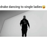 Dancing, Drake, and Funny: drake dancing to single ladies lmaoooo they wont stop😂😂-by: unknown-hoodclips