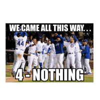 """Next Year"" ‪‎Cubs‬: E-CAME ALL THIS WAY  Rizzo  44  NOTHING  a ""Next Year"" ‪‎Cubs‬"