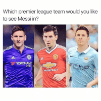 Question of the day?: Which premier league team would you like  to see Messi in?  YOKOHAMA  A Y  EVROLET Question of the day?