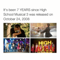 omg: It's been 7 YEARS since High  School Musical 3 was released on  October 24, 2008 omg