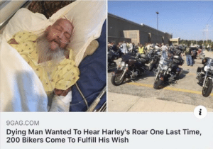 9gag, Tumblr, and Blog: 9GAG.COM  Dying Man Wanted To Hear Harley's Roar One Last Time,  200 Bikers Come To Fulfill His Wish awesomacious:  Bikers take care of bikers.