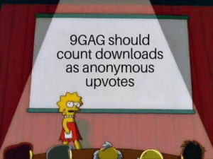 Thanks for reading: 9GAG should  count downloads  as anonymous  upvotes Thanks for reading