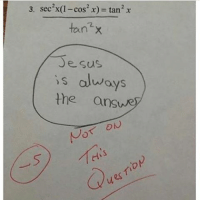 """Not on this one😆... 😐 engineering math mathproblem test exam jesus engineer engineers engineering_memes engineeringrepublic: 3. sec2x(1-cos' x)= tan 2x  ton""""x  esus  always  the ans  イ  や  es  0  DS  12 Not on this one😆... 😐 engineering math mathproblem test exam jesus engineer engineers engineering_memes engineeringrepublic"""