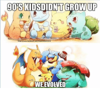 Where are all of the 90's kids at? No offense to everyone else :) ~ A weeb named Lena Chan  #PokemonGo: 9OSKIDSDIONTGROW UP  https://www.facebook.com/PokemonGoonline  WE EVOLVED Where are all of the 90's kids at? No offense to everyone else :) ~ A weeb named Lena Chan  #PokemonGo